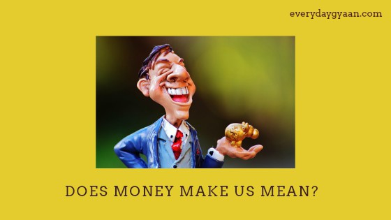 does-money-make-us-mean-1