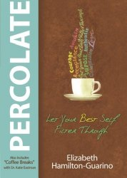 Percolate Let Your Best Self Filter Through