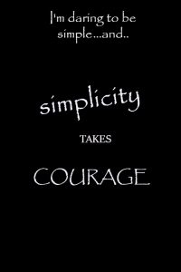 simplicity takes courage
