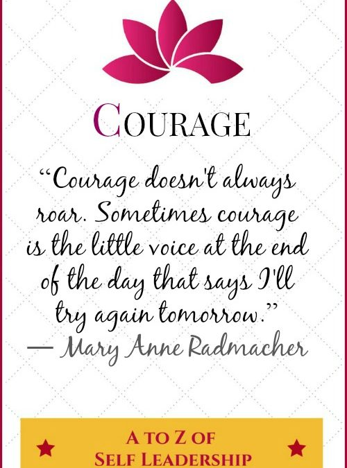 Courage – A to Z of Self Leadership
