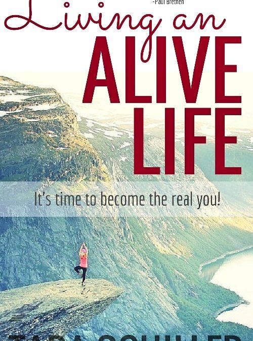 Living An Alive Life