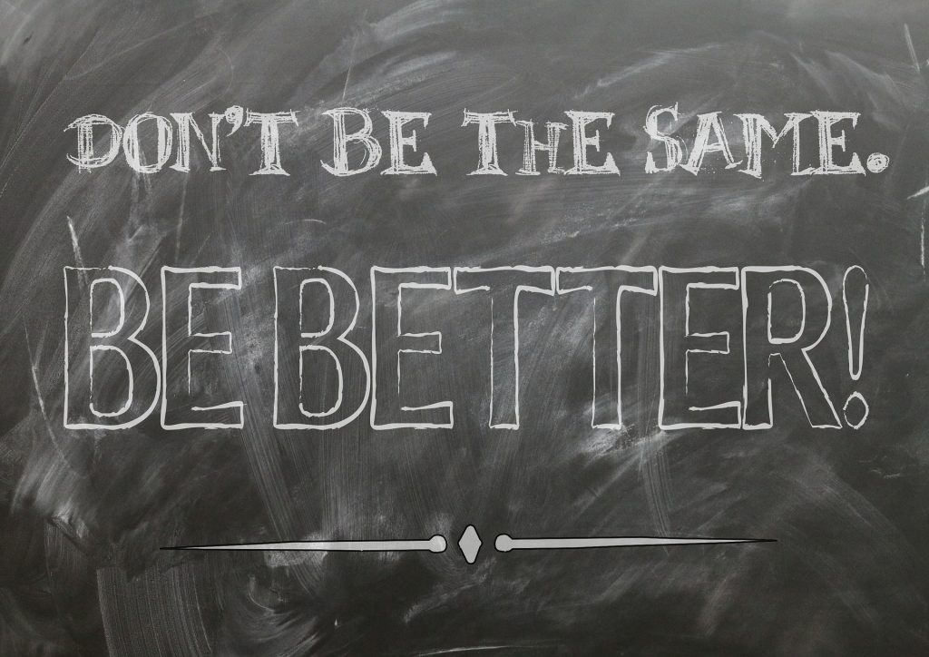 dont-be-the-same-be-better