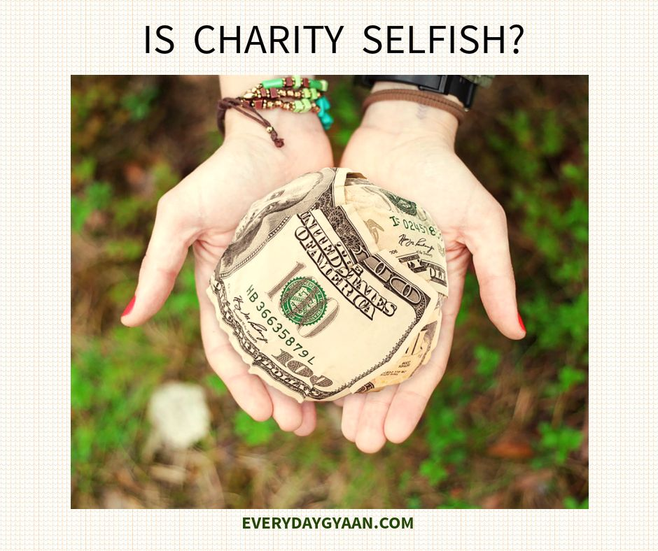 selfishness and charity Concepts such as selfishness, self-interest, and charity are highly politicized in the modern era, and those who infuse.