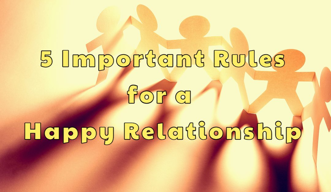 Important Rules for a Happy Relationship