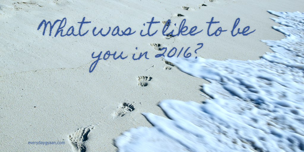 What Was It Like To Be You In 2016? #MondayMusings