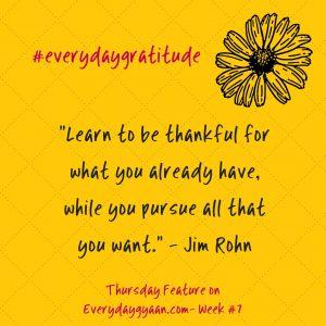 #everydaygratitude week 7
