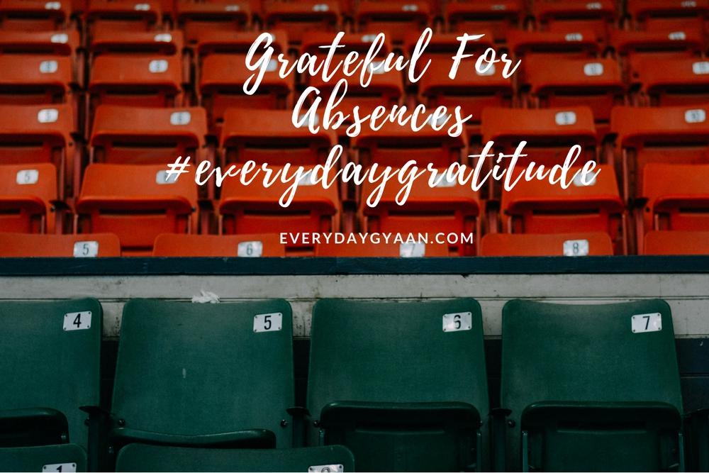 grateful for absences