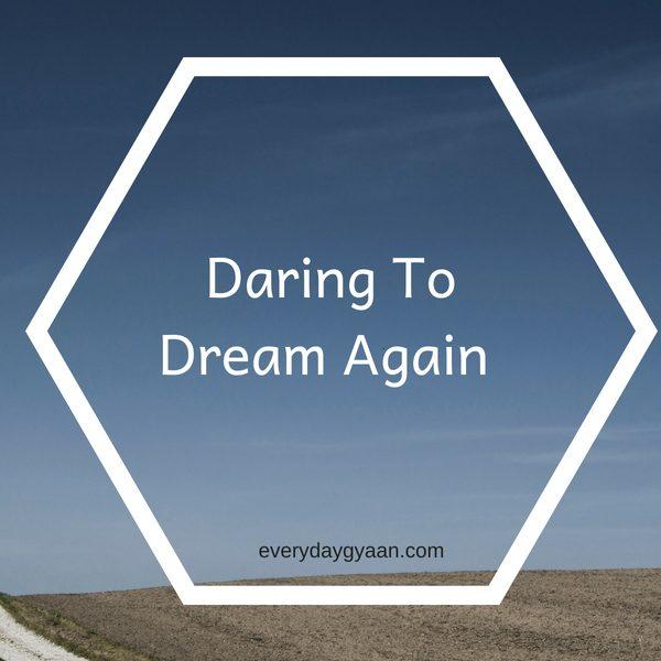 Daring To Dream Again #writebravely