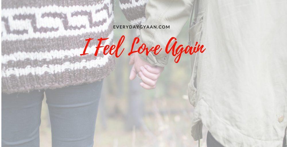 I Feel Love Again #writebravely #FridayReflections