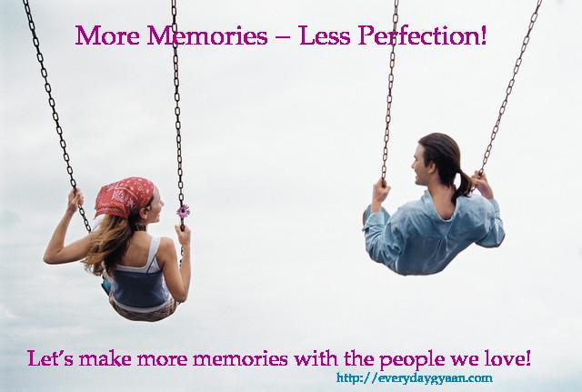 More Memories, Less Perfection