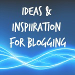 Inspiration For Blogging Content