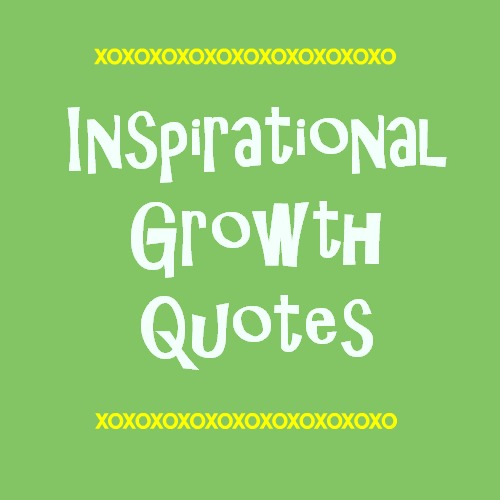 Growth Quotes Extraordinary Everyday Gyaan Inspirational Growth Quotes