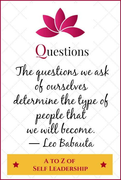 Questions – A to Z of Self Leadership