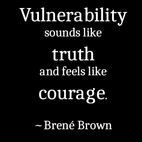Daring To Be Vulnerable