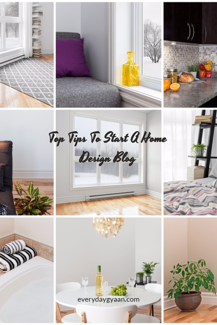 Everyday Gyaan Top Tips To Start a Home Design Blog