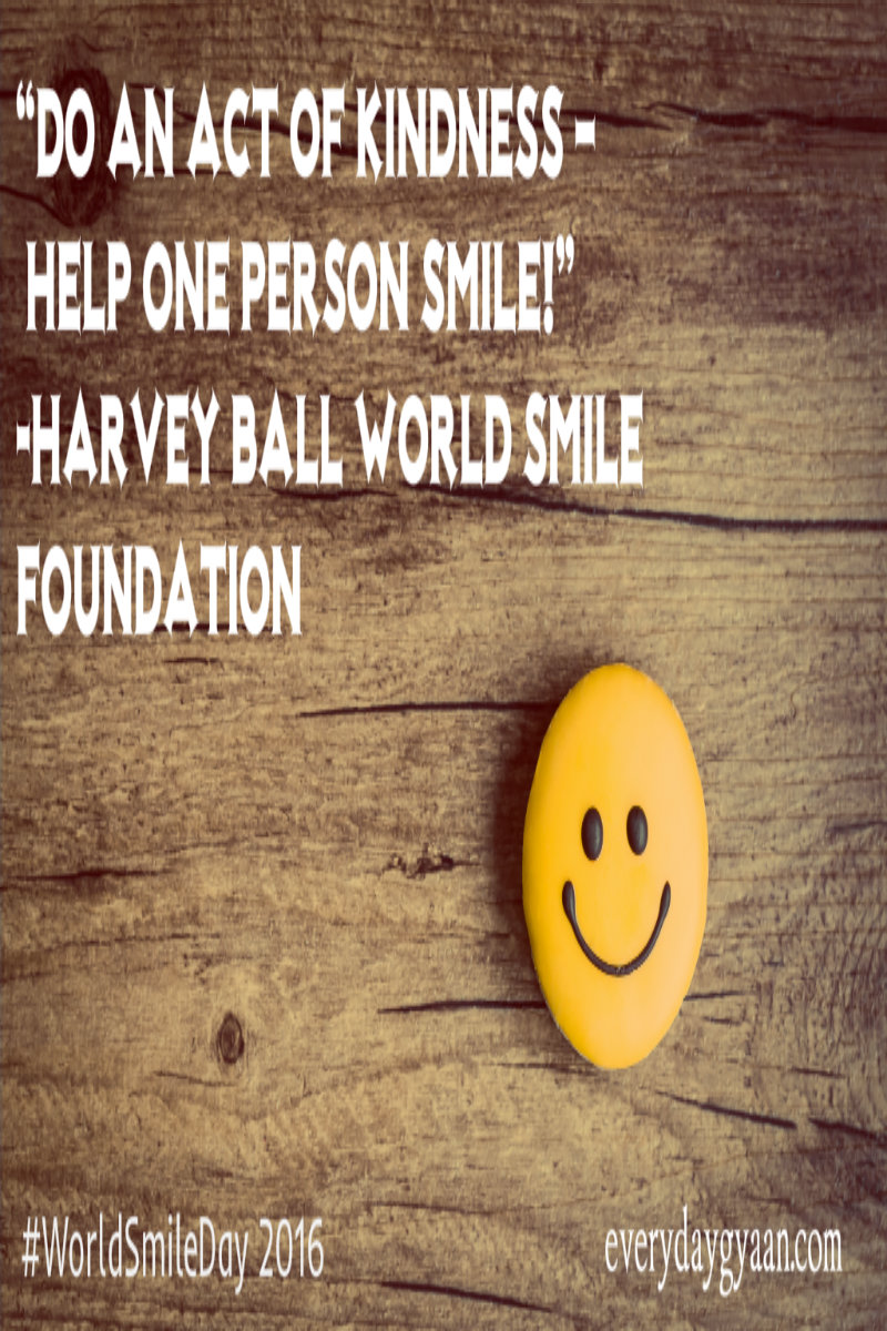 """""""Do an act of kindness – help one person smile!"""" - Harvey Ball World Smile Foundation"""