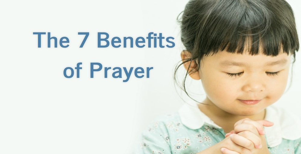 The 7 Benefits Of Prayer