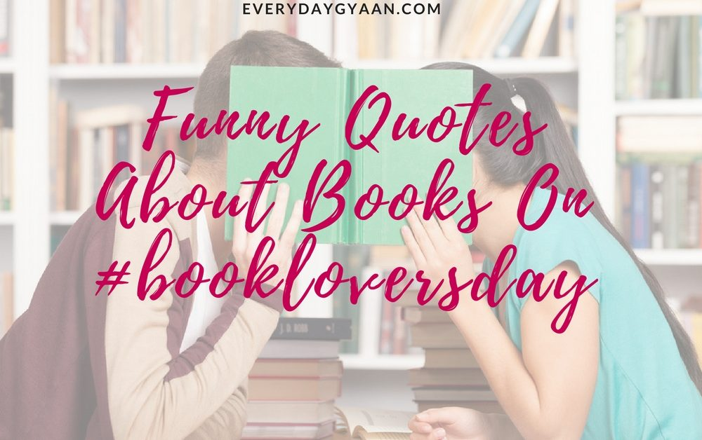 Funny Quotes About Books On #bookloversday