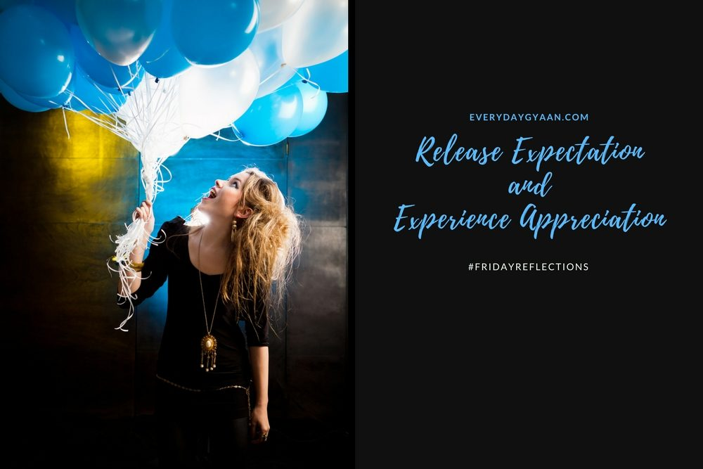 Release Expectation and Experience Appreciation #everydaygratitude