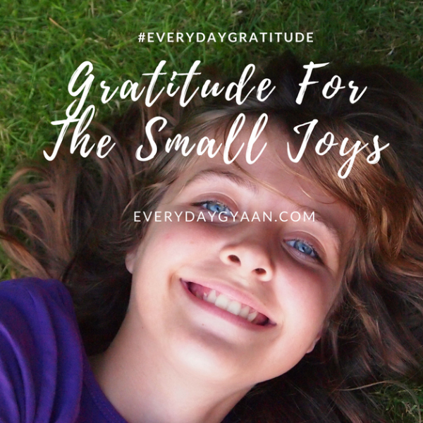 Grateful For The Small Joys #everydaygratitude