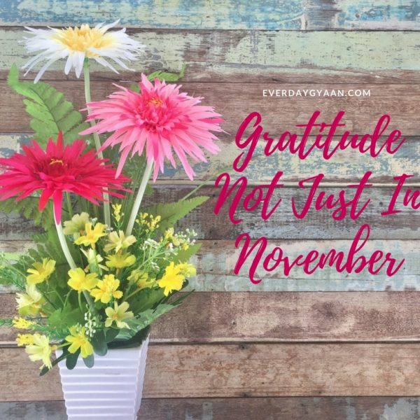 Gratitude Not Just In November #everydaygratitude