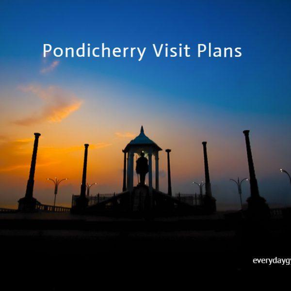 Pondicherry Visit Plans