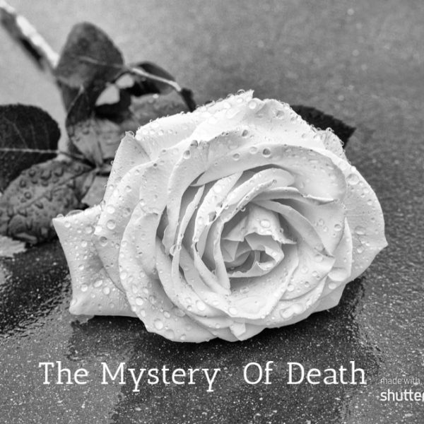The Mystery Of Death #MondayMusings
